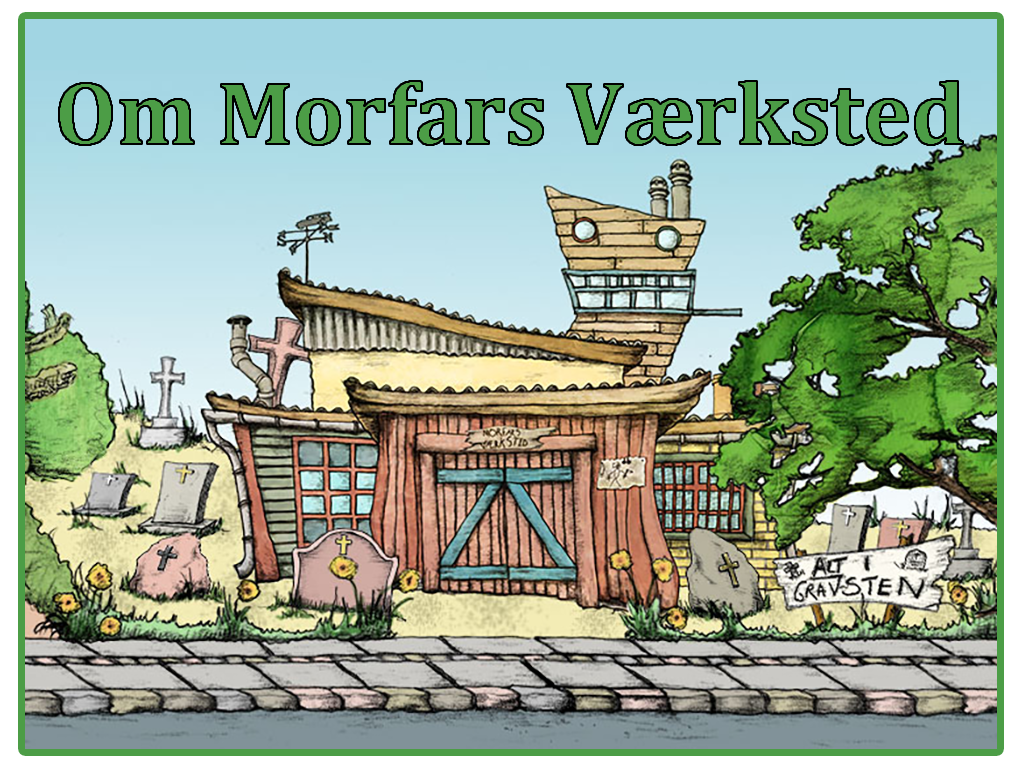Om morfars værksted